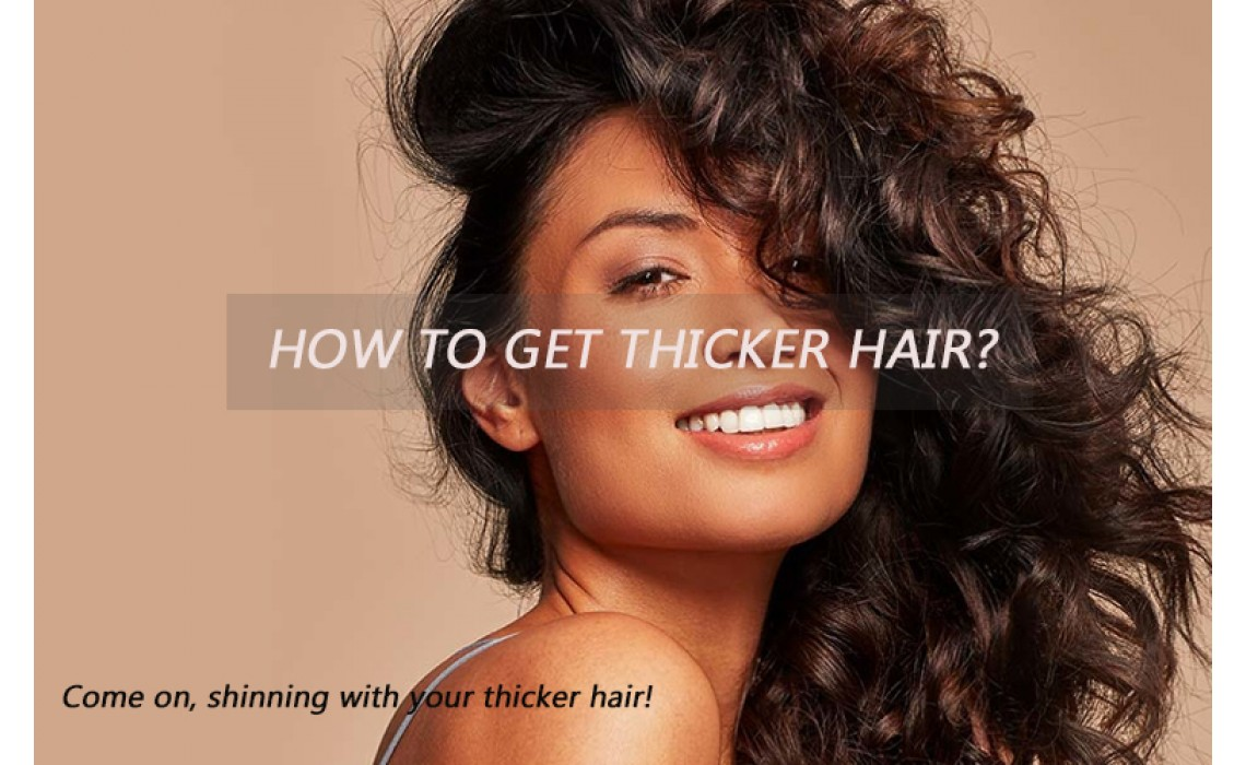 How to make your hair looks thicker?